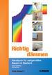 Richtig dämmen - Handbuch für zeitgemäßes Bauen im...